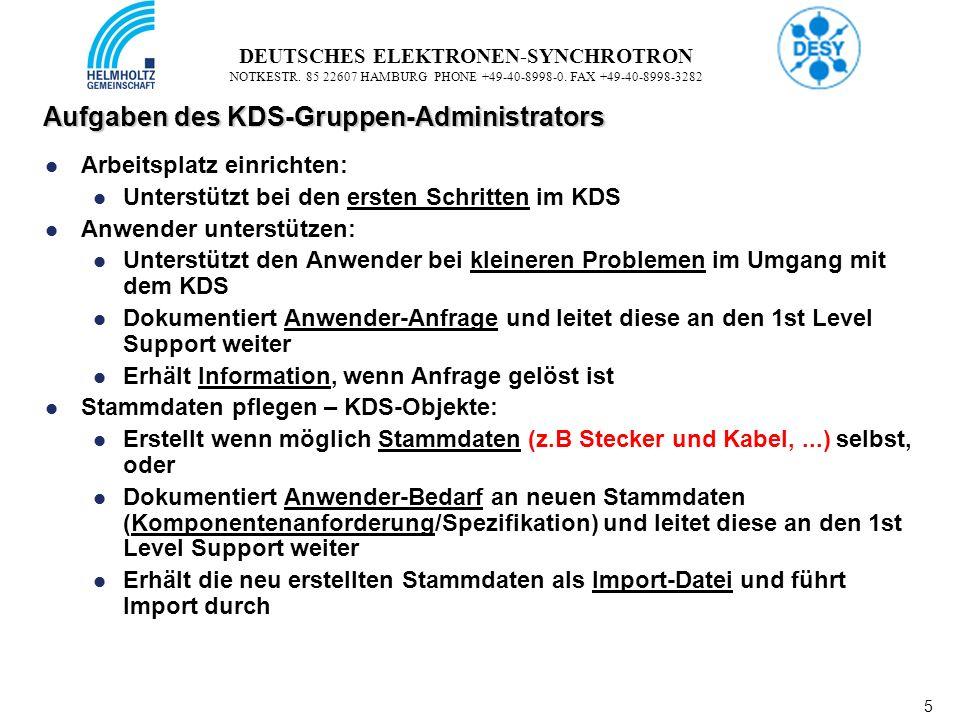 5 5 DEUTSCHES ELEKTRONEN-SYNCHROTRON NOTKESTR. 85 22607 HAMBURG PHONE +49-40-8998-0. FAX +49-40-8998-3282 Aufgaben des KDS-Gruppen-Administrators Arbe