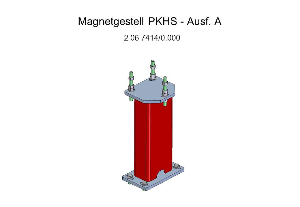 Magnetgestell PKHS - Ausf. A 2 06 7414/0.000