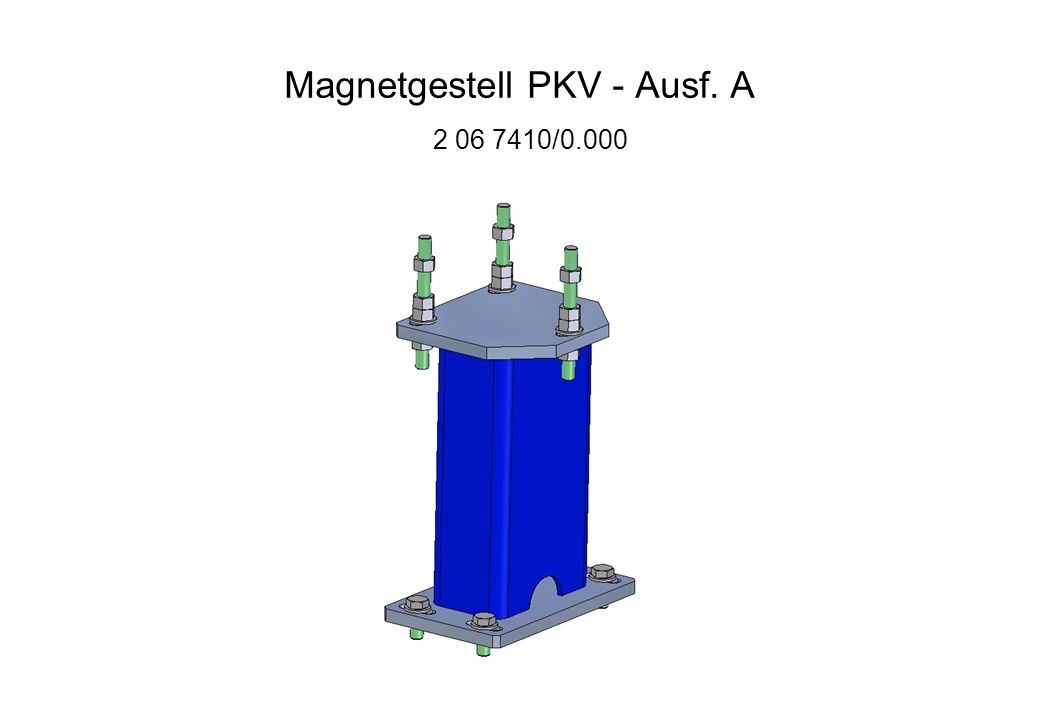 Magnetgestell PKV - Ausf. A 2 06 7410/0.000