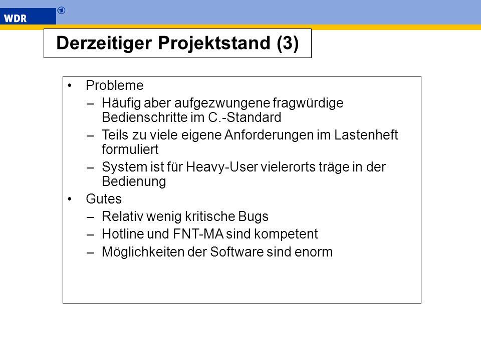Derzeitiger Projektstand (3) Probleme –Häufig aber aufgezwungene fragwürdige Bedienschritte im C.-Standard –Teils zu viele eigene Anforderungen im Las