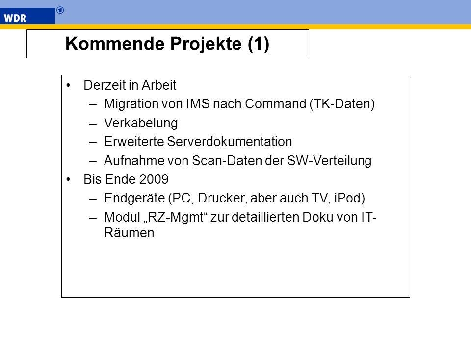 Kommende Projekte (1) Derzeit in Arbeit –Migration von IMS nach Command (TK-Daten) –Verkabelung –Erweiterte Serverdokumentation –Aufnahme von Scan-Dat