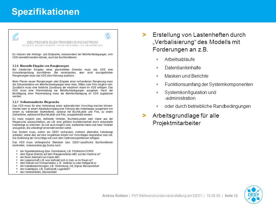 Andrea Robben   FNT-Referenzkundenveranstaltung am DESY   18.06.09   Seite 12 Spezifikationen > Erstellung von Lastenheften durch Verbalisierung des M