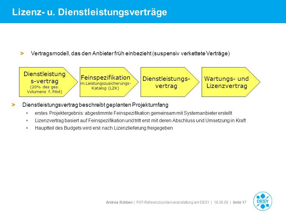 Andrea Robben   FNT-Referenzkundenveranstaltung am DESY   18.06.09   Seite 17 Lizenz- u. Dienstleistungsverträge > Dienstleistungsvertrag beschreibt g