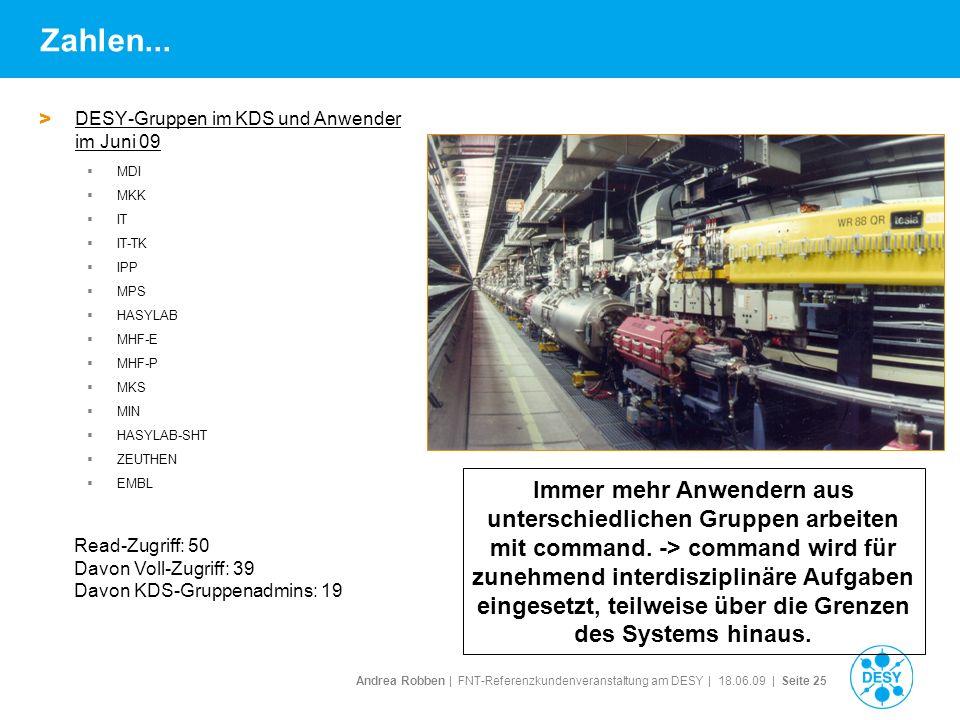 Andrea Robben   FNT-Referenzkundenveranstaltung am DESY   18.06.09   Seite 25 Zahlen... > DESY-Gruppen im KDS und Anwender im Juni 09 MDI MKK IT IT-TK
