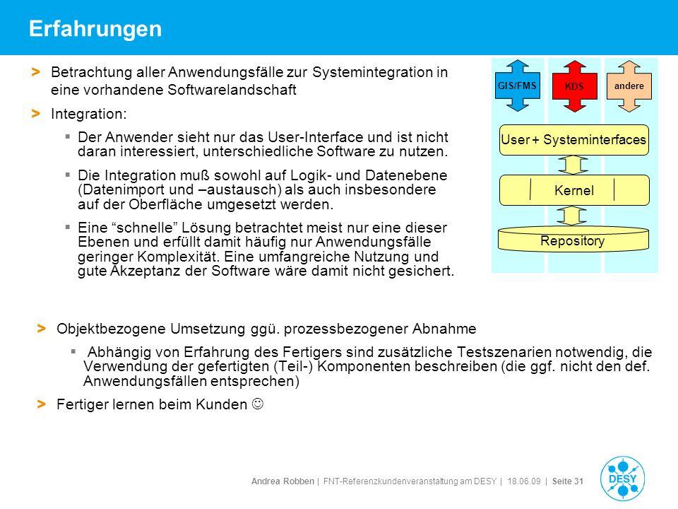 Andrea Robben   FNT-Referenzkundenveranstaltung am DESY   18.06.09   Seite 31 Erfahrungen > Objektbezogene Umsetzung ggü. prozessbezogener Abnahme Abh