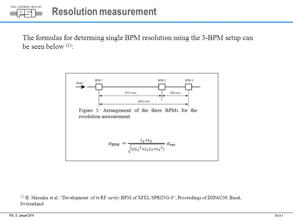 8. Januar 2014PSI,8. Januar 2014PSI, Seite 5 Resolution measurement The formulas for determing single BPM resolution using the 3-BPM setup can be seen