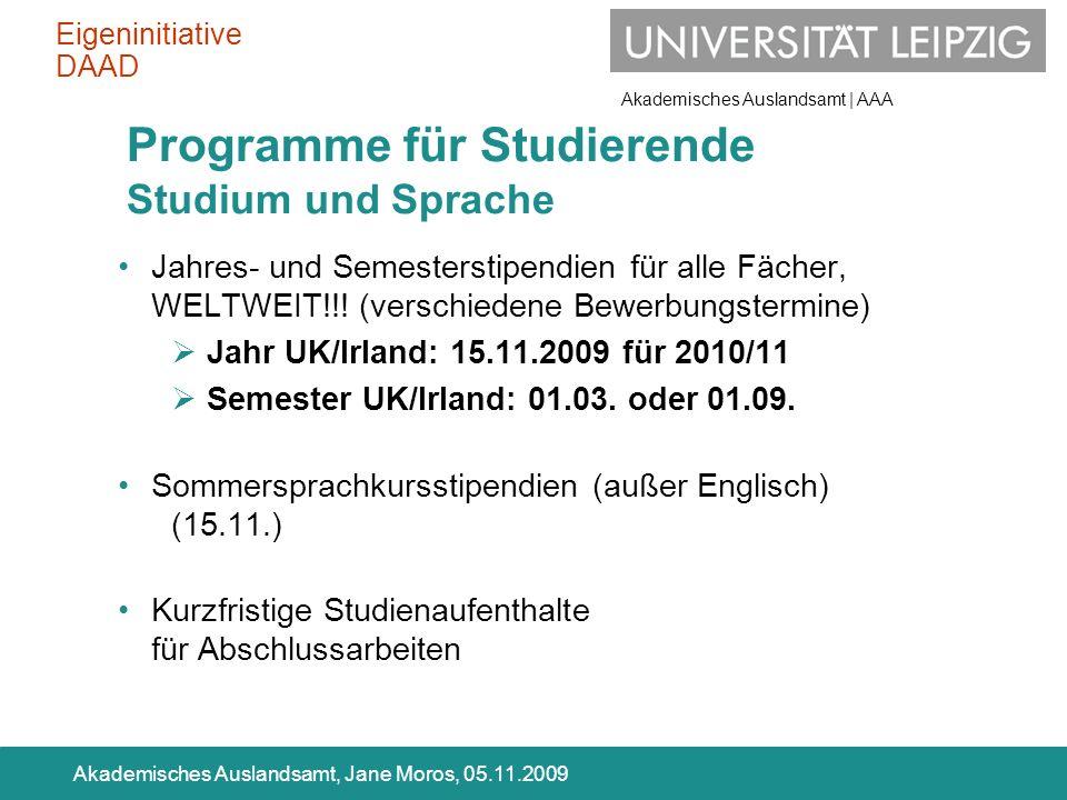 Akademisches Auslandsamt | AAA Akademisches Auslandsamt, Jane Moros, 05.11.2009 Jahres- und Semesterstipendien für alle Fächer, WELTWEIT!!! (verschied