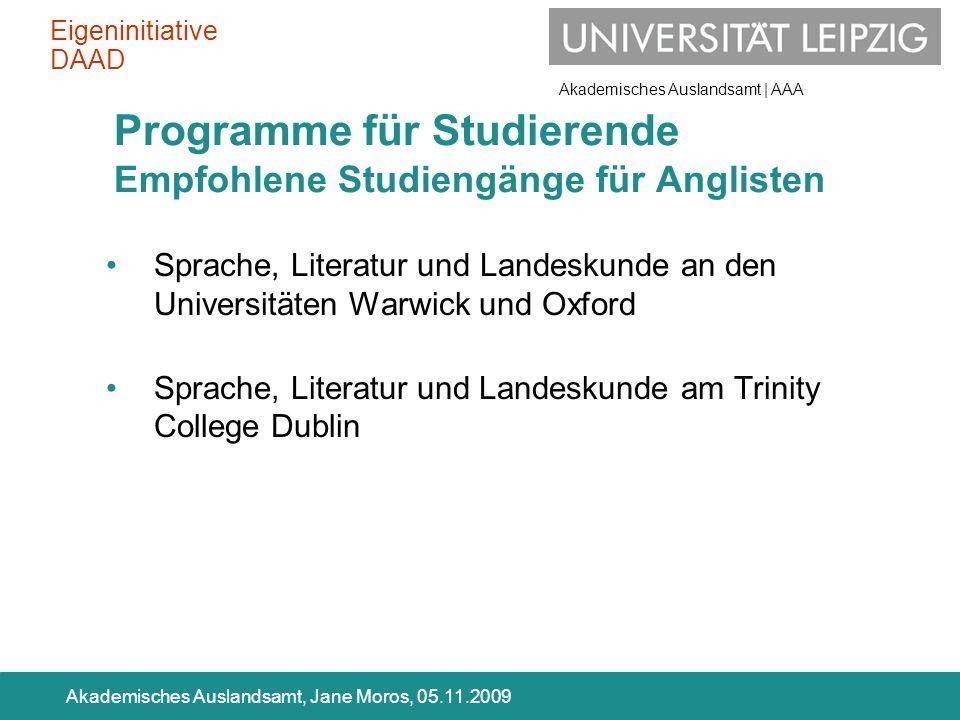 Akademisches Auslandsamt | AAA Akademisches Auslandsamt, Jane Moros, 05.11.2009 Sprache, Literatur und Landeskunde an den Universitäten Warwick und Ox
