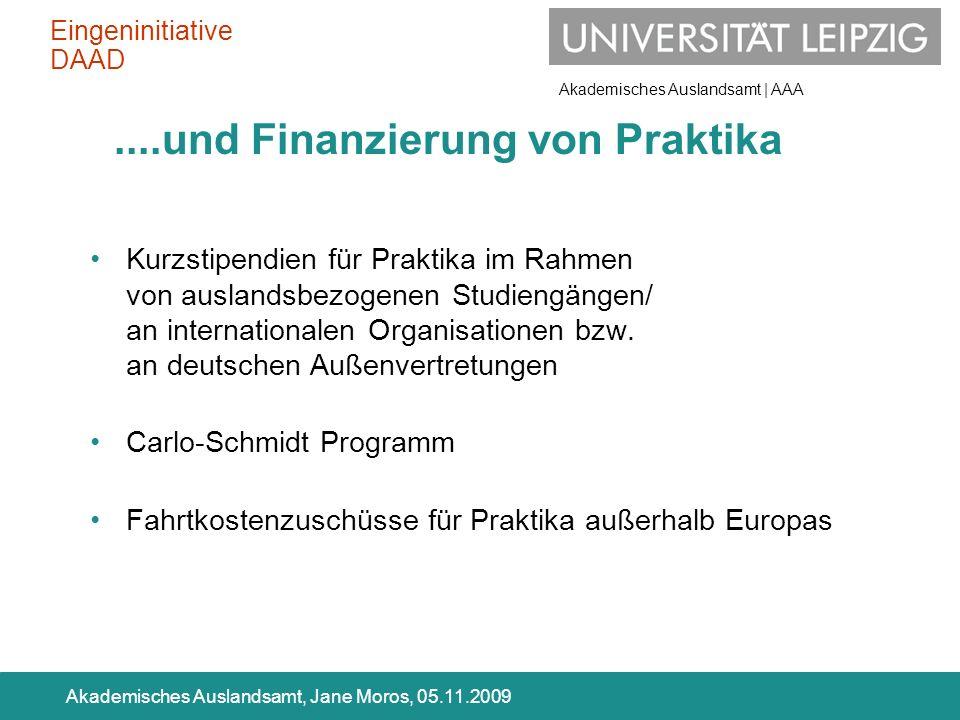 Akademisches Auslandsamt | AAA Akademisches Auslandsamt, Jane Moros, 05.11.2009 Kurzstipendien für Praktika im Rahmen von auslandsbezogenen Studiengän