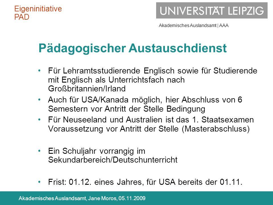 Akademisches Auslandsamt | AAA Akademisches Auslandsamt, Jane Moros, 05.11.2009 Pädagogischer Austauschdienst Für Lehramtsstudierende Englisch sowie f