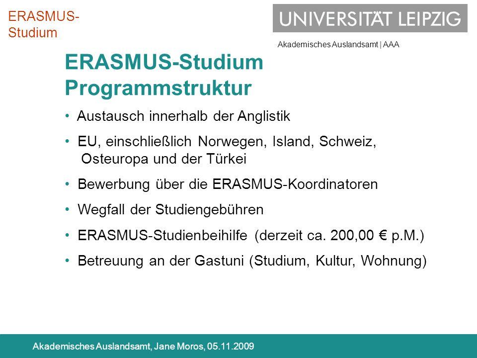 Akademisches Auslandsamt | AAA Akademisches Auslandsamt, Jane Moros, 05.11.2009 Austausch innerhalb der Anglistik EU, einschließlich Norwegen, Island,
