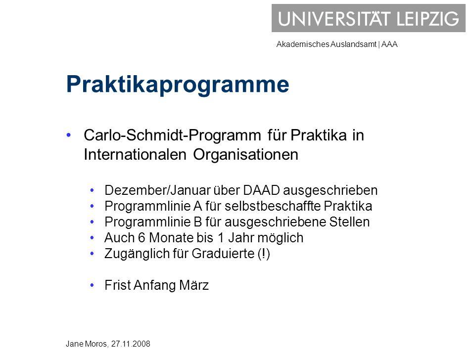 Akademisches Auslandsamt | AAA Praktikaprogramme Carlo-Schmidt-Programm für Praktika in Internationalen Organisationen Dezember/Januar über DAAD ausge