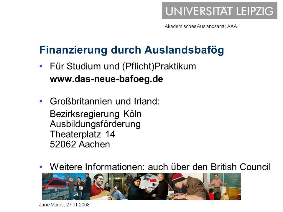 Akademisches Auslandsamt | AAA Finanzierung durch Auslandsbafög Für Studium und (Pflicht)Praktikum www.das-neue-bafoeg.de Großbritannien und Irland: B