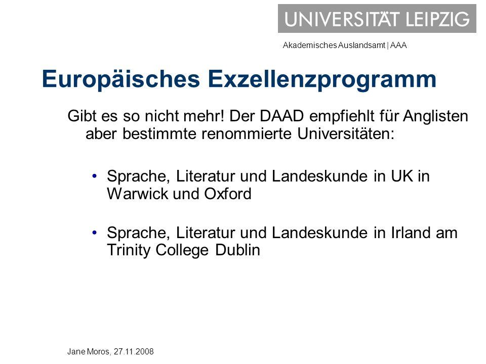 Akademisches Auslandsamt | AAA Europäisches Exzellenzprogramm Gibt es so nicht mehr! Der DAAD empfiehlt für Anglisten aber bestimmte renommierte Unive