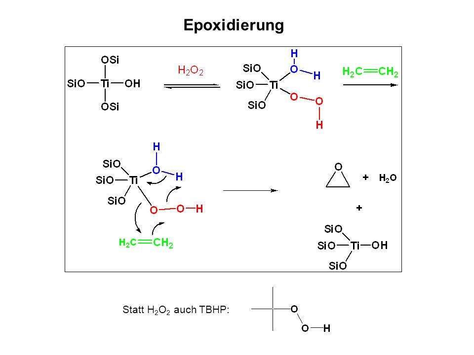 Epoxidierung Statt H 2 O 2 auch TBHP: