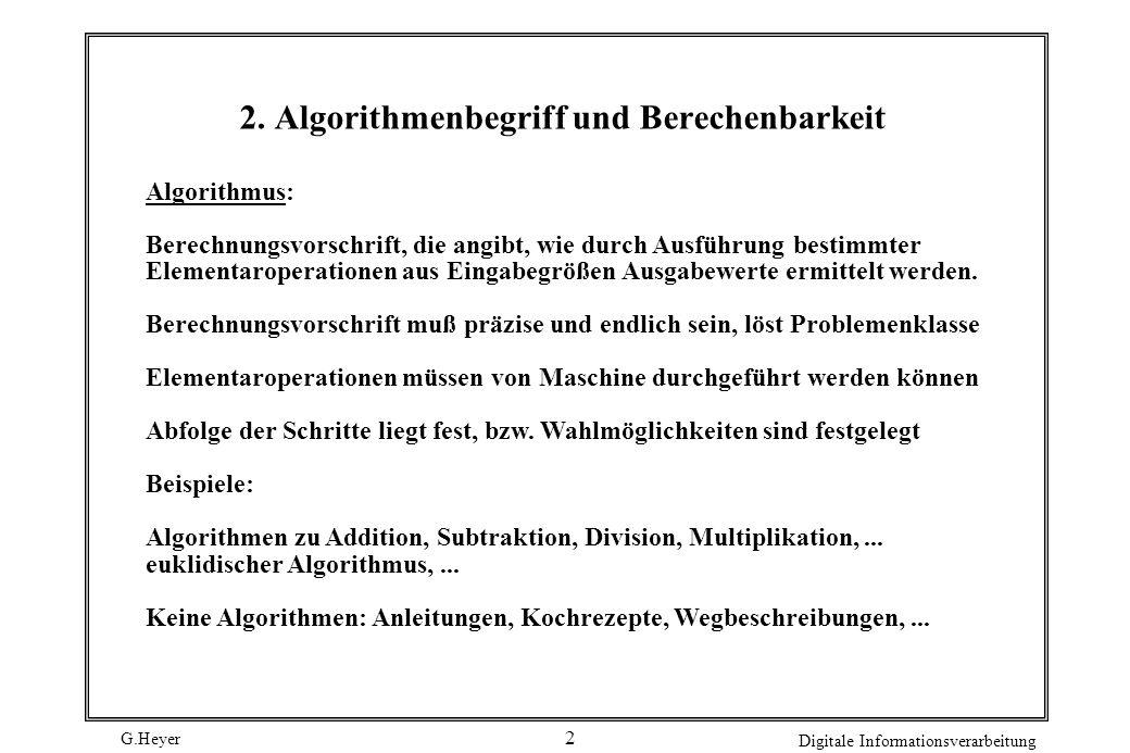 G.Heyer Digitale Informationsverarbeitung 3 Ein Algorithmus.