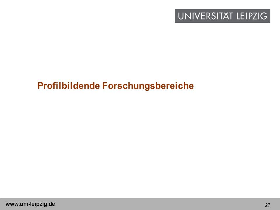 27 www.uni-leipzig.de Profilbildende Forschungsbereiche