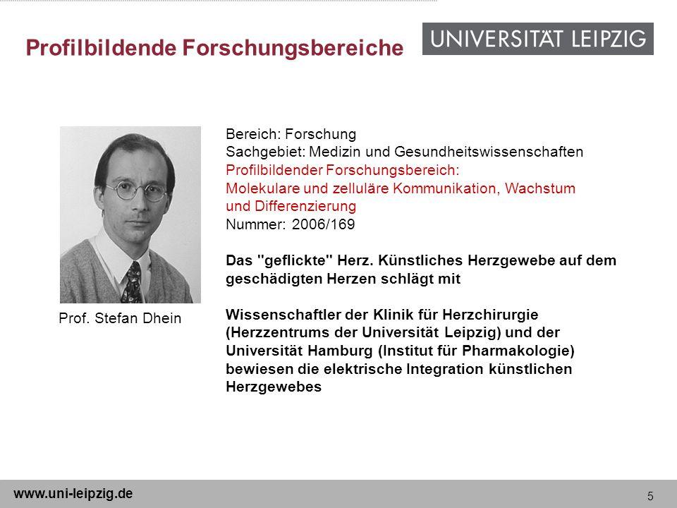 5 www.uni-leipzig.de Profilbildende Forschungsbereiche Bereich: Forschung Sachgebiet: Medizin und Gesundheitswissenschaften Profilbildender Forschungs
