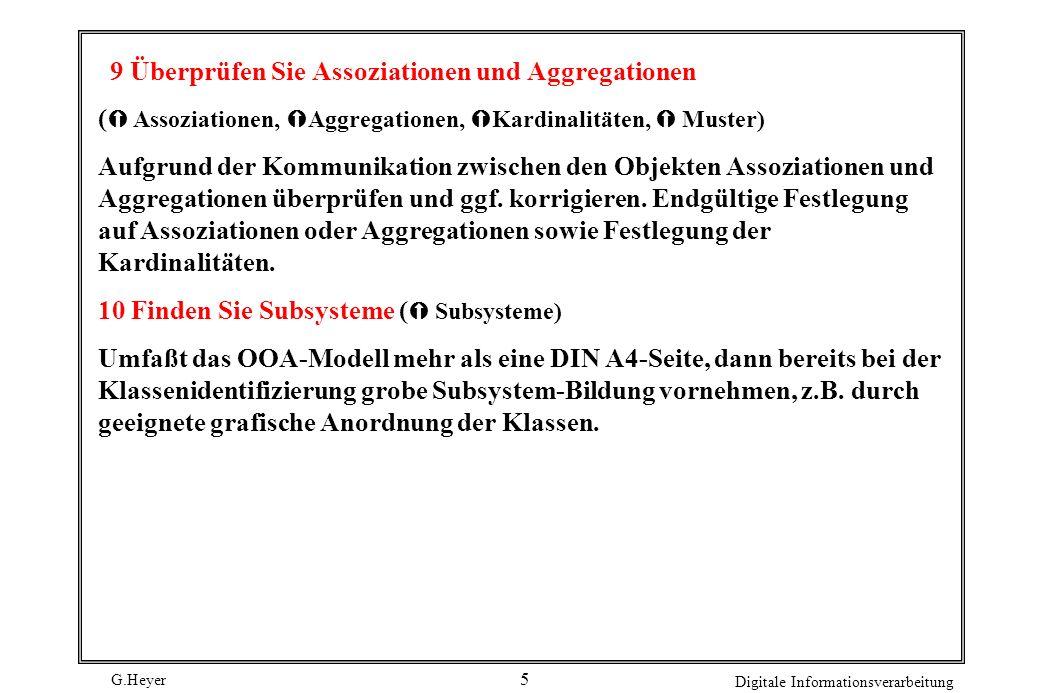 G.Heyer Digitale Informationsverarbeitung 5 9 Überprüfen Sie Assoziationen und Aggregationen ( Assoziationen, Aggregationen, Kardinalitäten, Muster) A