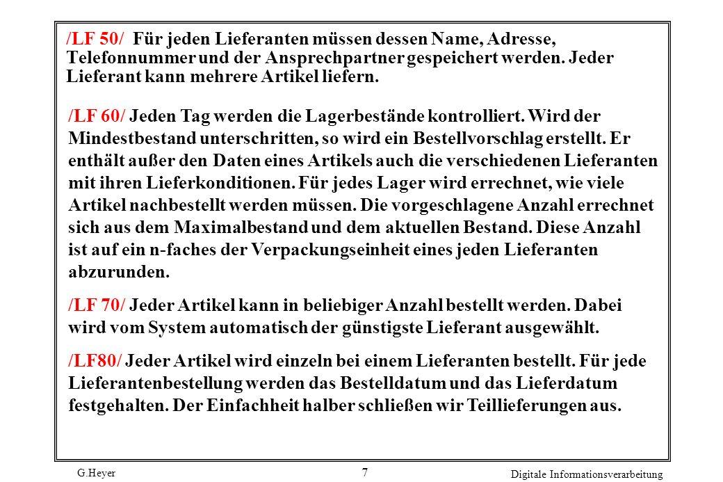 G.Heyer Digitale Informationsverarbeitung 7 /LF 50/ Für jeden Lieferanten müssen dessen Name, Adresse, Telefonnummer und der Ansprechpartner gespeiche