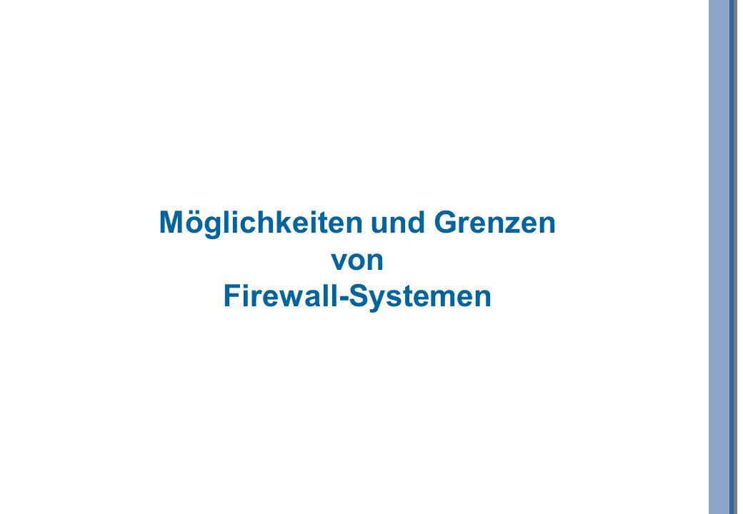 Möglichkeiten und Grenzen von Firewall-Systemen