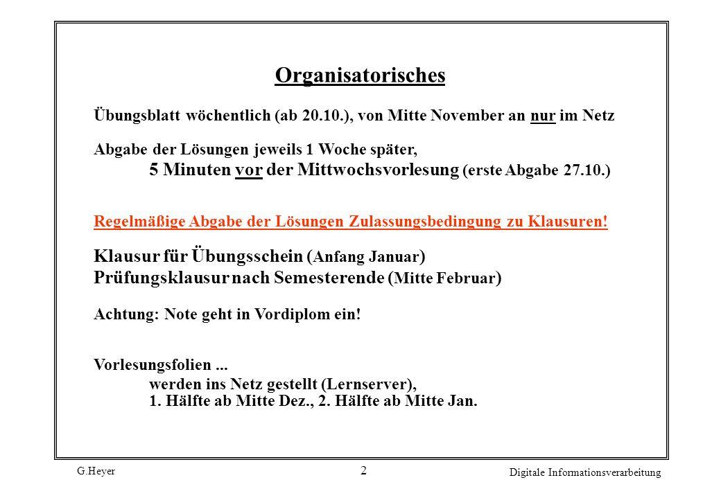 G.Heyer Digitale Informationsverarbeitung 3 Organisatorisches Übungsleiter: Dr.