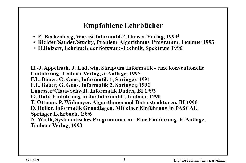 G.Heyer Digitale Informationsverarbeitung 6 Was ist Informatik.