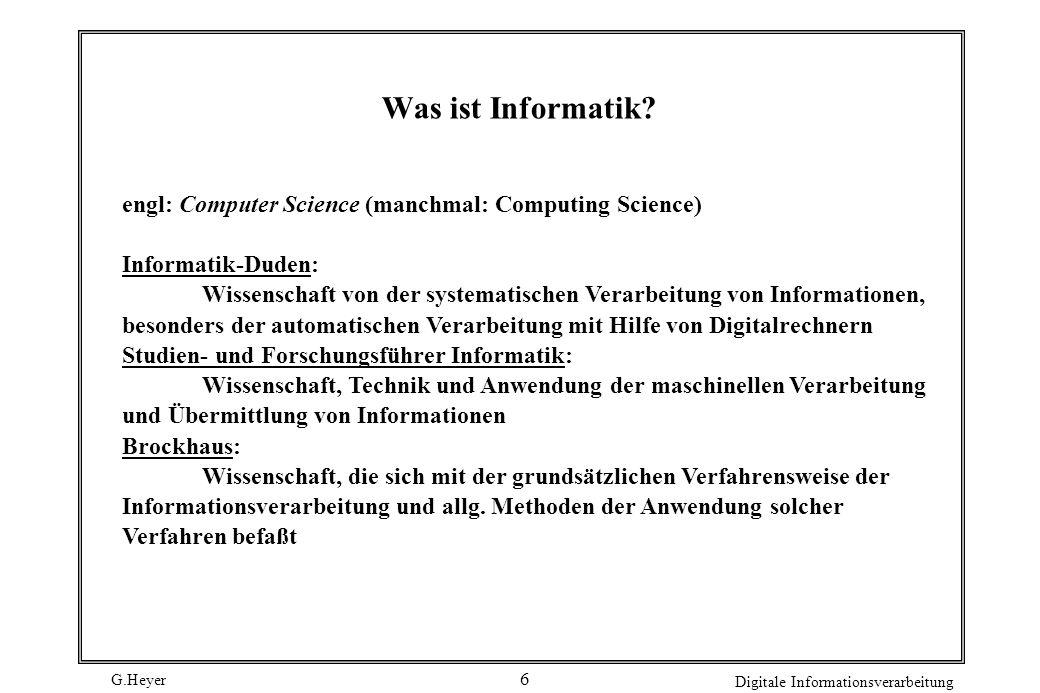 G.Heyer Digitale Informationsverarbeitung 7 Was ist eine Wissenschaft.
