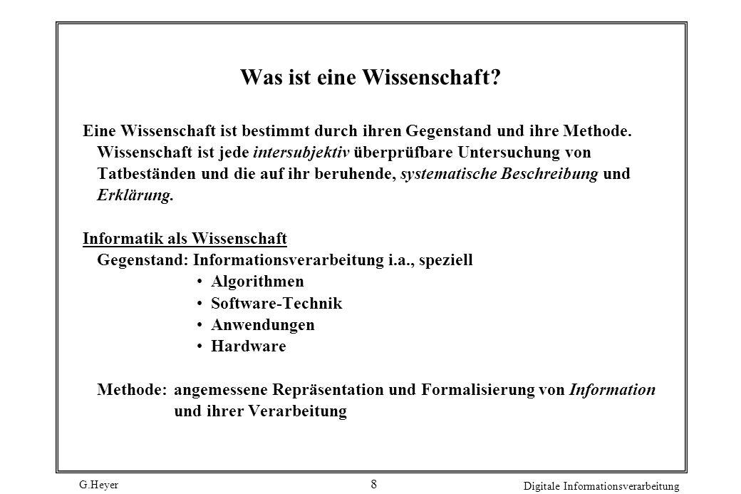 G.Heyer Digitale Informationsverarbeitung 8 Was ist eine Wissenschaft.