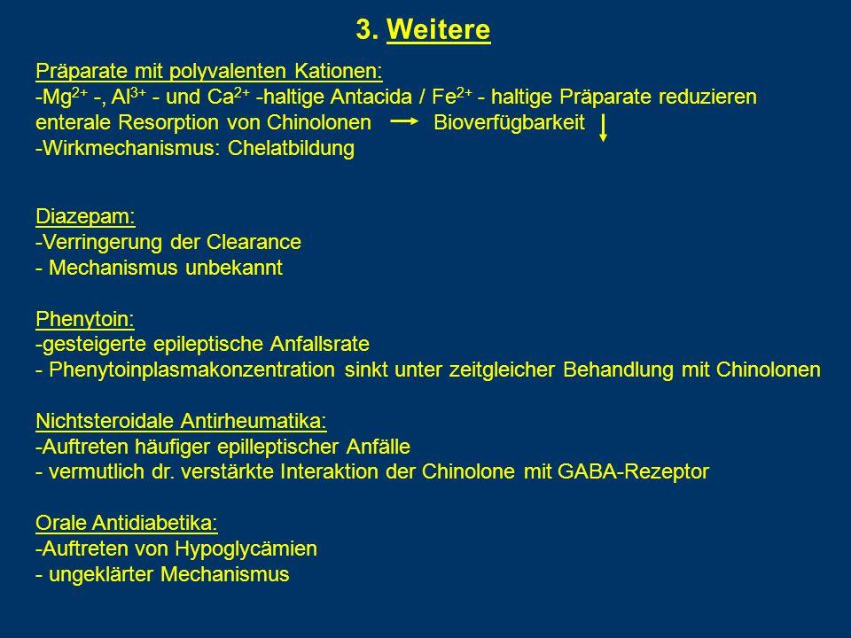 3. Weitere Diazepam: -Verringerung der Clearance - Mechanismus unbekannt Phenytoin: -gesteigerte epileptische Anfallsrate - Phenytoinplasmakonzentrati