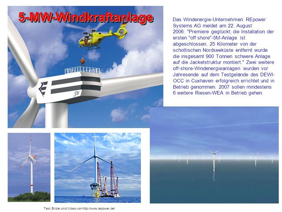 5-MW-Windkraftanlage5-MW-Windkraftanlage Das Windenergie-Unternehmen REpower Systems AG meldet am 22. August 2006: