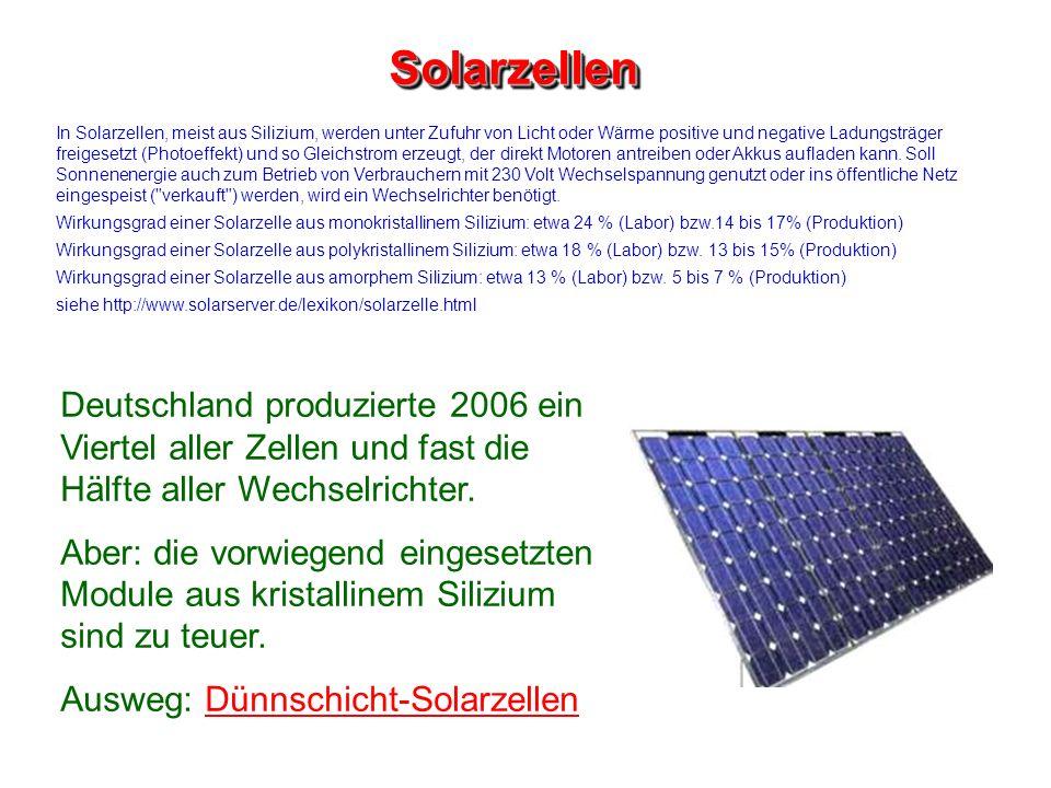 SolarzellenSolarzellen In Solarzellen, meist aus Silizium, werden unter Zufuhr von Licht oder Wärme positive und negative Ladungsträger freigesetzt (P
