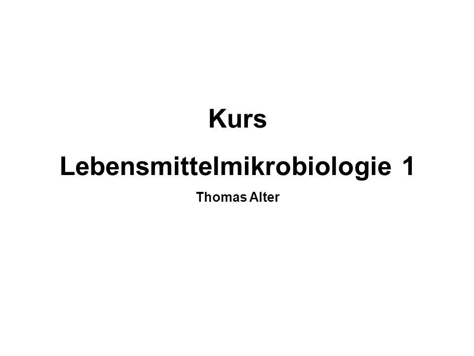 Kurs Lebensmittelmikrobiologie 1 Thomas Alter