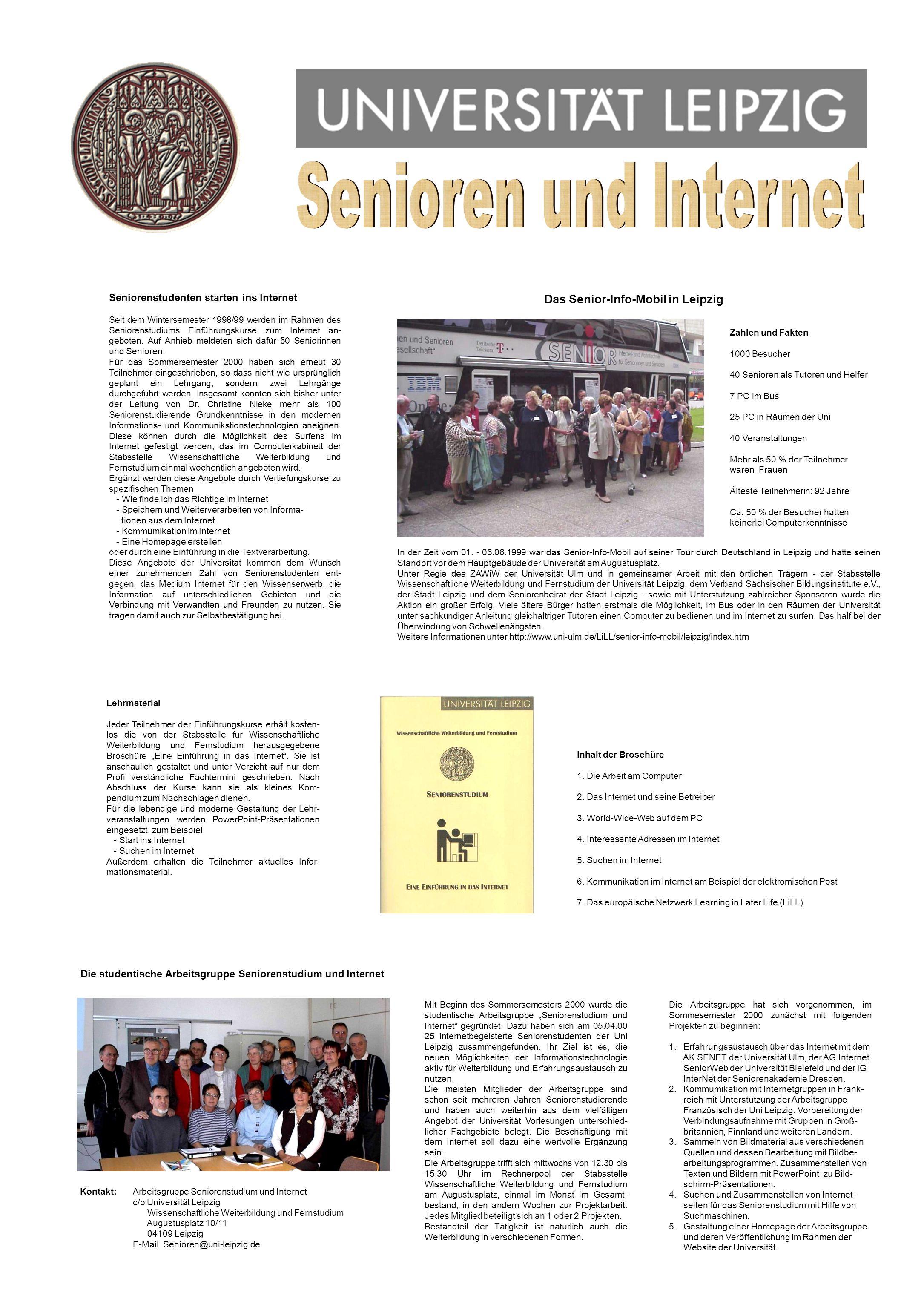 Seniorenstudenten starten ins Internet Seit dem Wintersemester 1998/99 werden im Rahmen des Seniorenstudiums Einführungskurse zum Internet an- geboten.