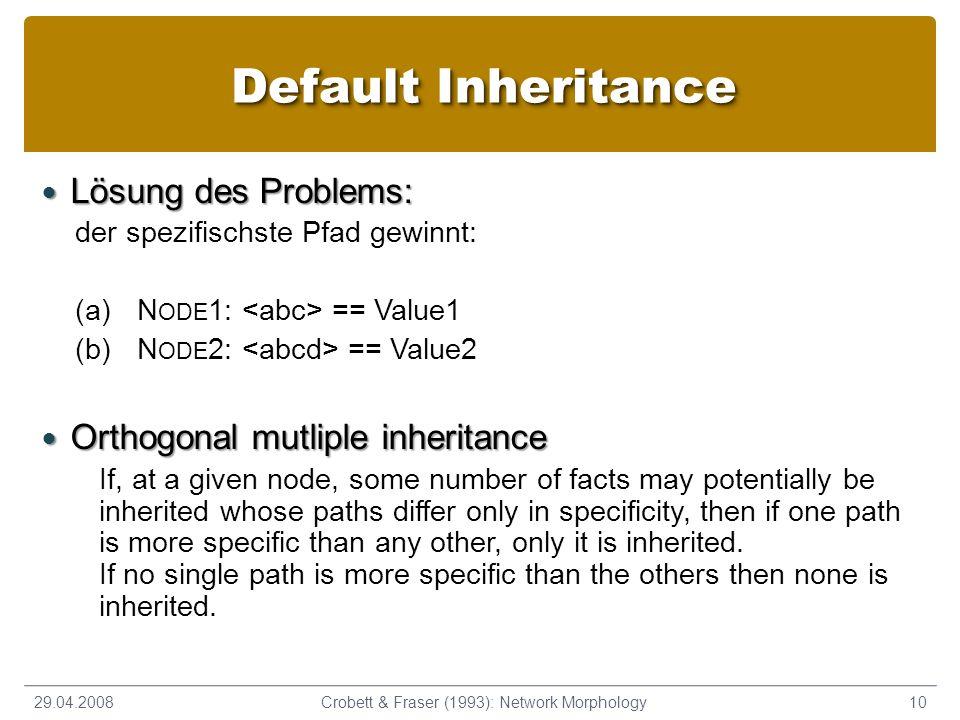 Lösung des Problems: Lösung des Problems: der spezifischste Pfad gewinnt: (a)N ODE 1: == Value1 (b)N ODE 2: == Value2 Orthogonal mutliple inheritance