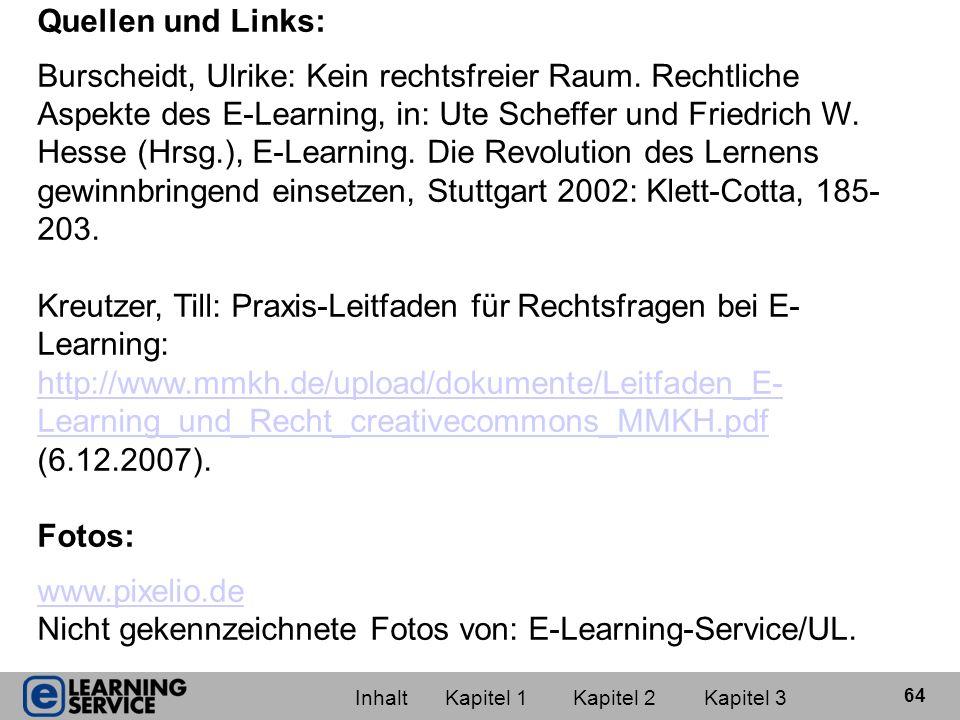 Konzeption und Gestaltung der Folien © E-Learning-Service, Universität Leipzig Nutzung der Folien nur für Studienzwecke zulässig.