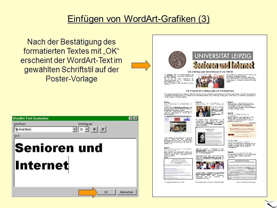 Einfügen von WordArt-Grafiken (3) Am 05.04.2000 haben 20 Seniorenstudierende der Universität Leipzig die Arbeitsgruppe Seniorenstudium und Internet ge