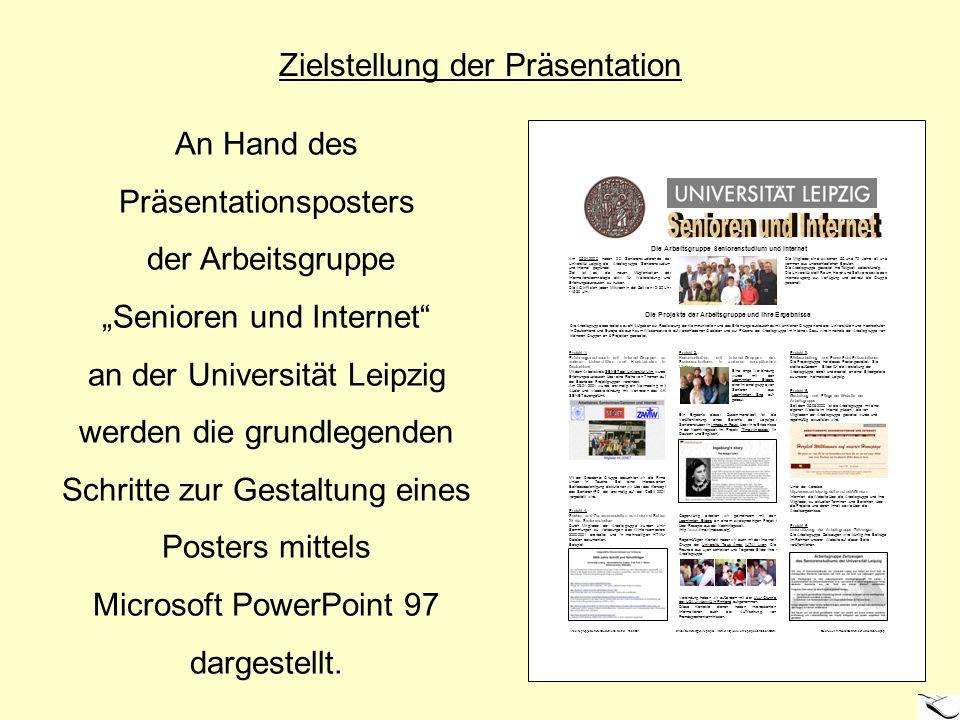 An Hand des Präsentationsposters der Arbeitsgruppe Senioren und Internet an der Universität Leipzig werden die grundlegenden Schritte zur Gestaltung e