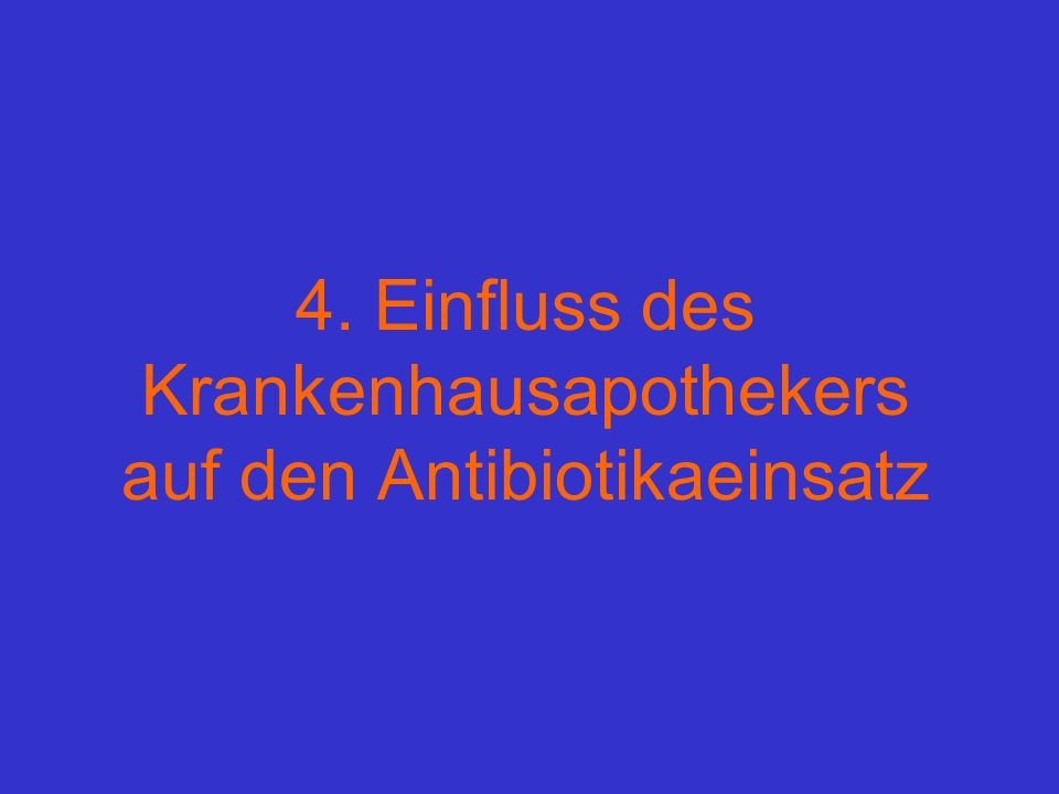 4. Einfluss des Krankenhausapothekers auf den Antibiotikaeinsatz