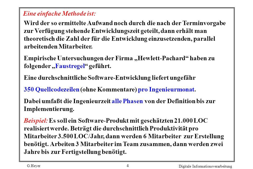 G.Heyer Digitale Informationsverarbeitung 5 Produkt-Umfang und Mitarbeiterproduktivität Die Reduktion des Schätzmodells auf die Faktoren stellt ein sehr grobes Raster dar.