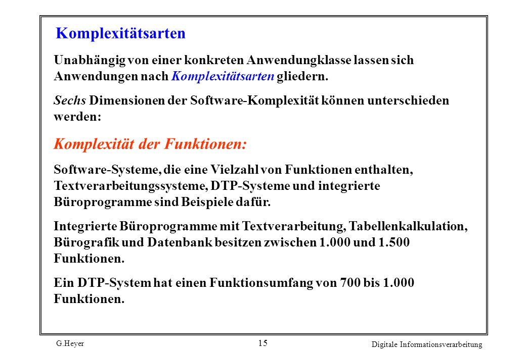 G.Heyer Digitale Informationsverarbeitung 14 Begriffe zur Abbildung ER= Entity RelationshipDD= Data Dictionary DFD= Datenfluß-DiagrammRT= Real Time An