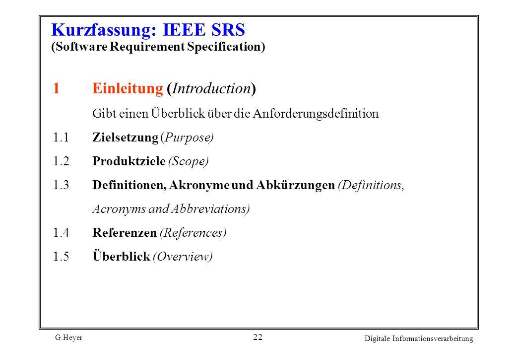 G.Heyer Digitale Informationsverarbeitung 21 Inhalt: Fachlicher Funktions-, Daten-, Leistungs- und Qualitätsumfang des Produktes. Beschreibung des Was