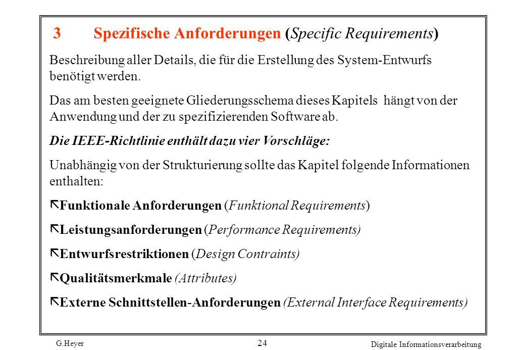 G.Heyer Digitale Informationsverarbeitung 23 2.Allgemeine Beschreibung (General Description) Gibt einen Überblick über das Produkt und die allgemeinen