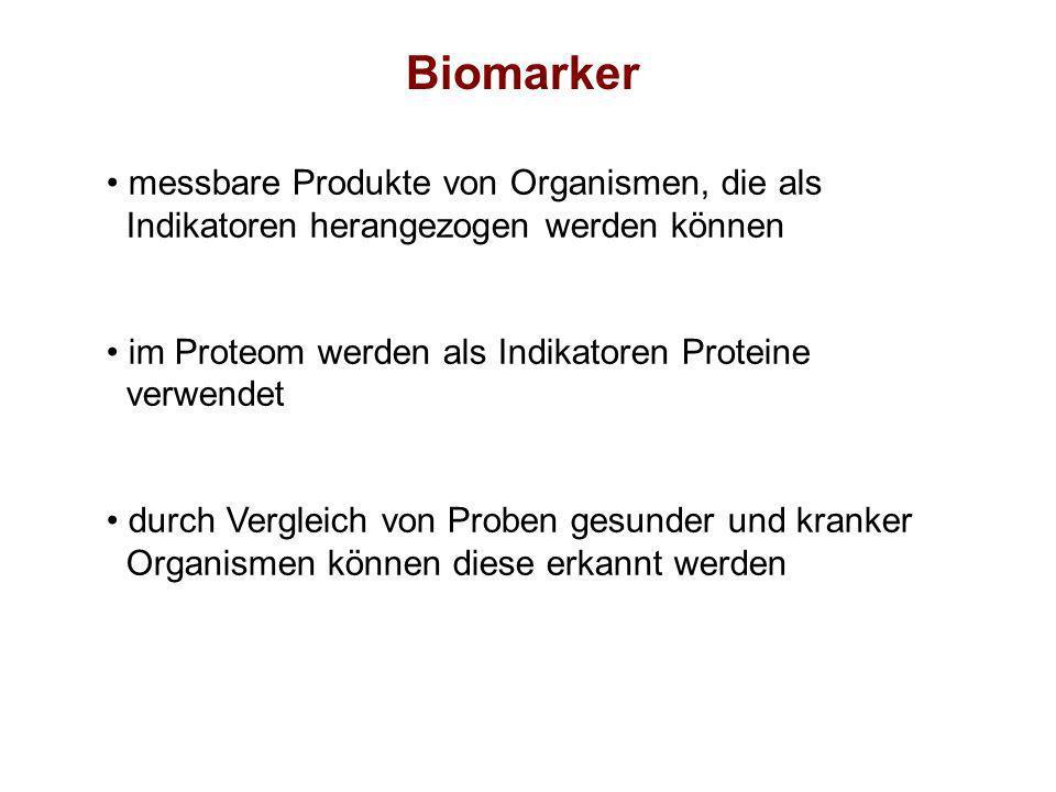 Biomarker Unterscheidung in: diagnostische Marker - zeigen Stadium der Krankheit an prognostische Marker - zeigen Anlage für Krankheit an - Vorhersage für Medikamentenbehandlung