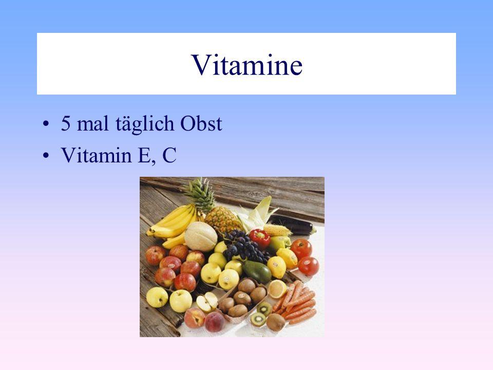 Vitamine 5 mal täglich Obst Vitamin E, C