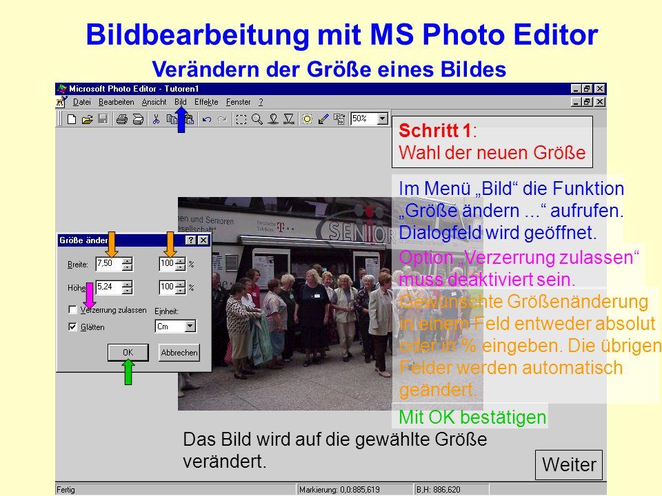 Bildbearbeitung mit MS Photo Editor Verändern der Größe eines Bildes Schritt 1: Wahl der neuen Größe Weiter Im Menü Bild die Funktion Größe ändern...