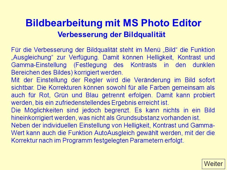 Bildbearbeitung mit MS Photo Editor Für die Verbesserung der Bildqualität steht im Menü Bild die Funktion Ausgleichung zur Verfügung.