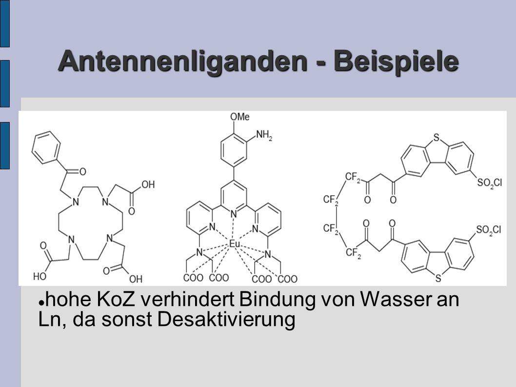 Antennenliganden - Beispiele hohe KoZ verhindert Bindung von Wasser an Ln, da sonst Desaktivierung
