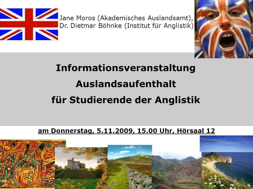 Jane Moros (Akademisches Auslandsamt), Dr. Dietmar Böhnke (Institut für Anglistik) Informationsveranstaltung Auslandsaufenthalt für Studierende der An
