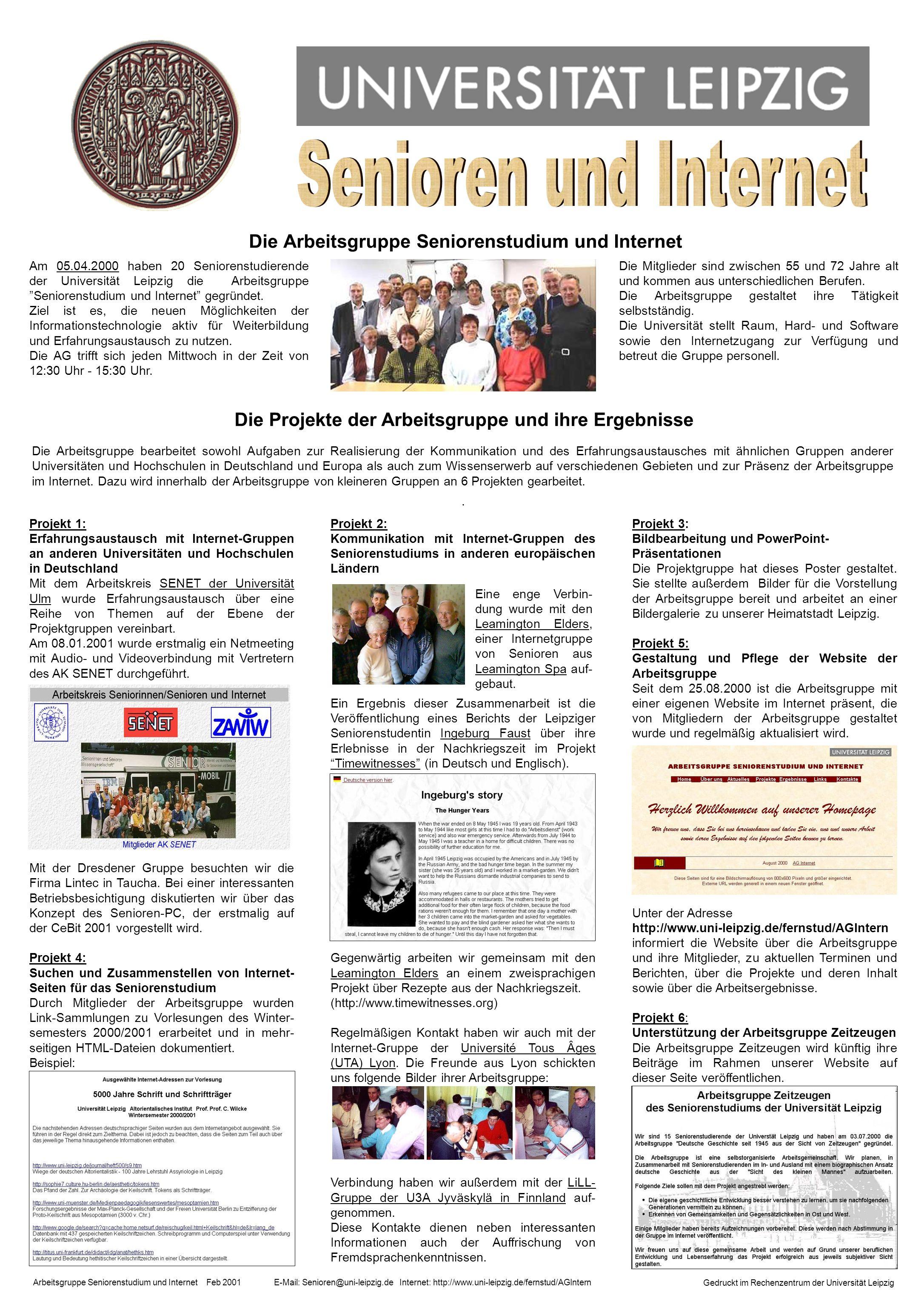 Am 05.04.2000 haben 20 Seniorenstudierende der Universität Leipzig die Arbeitsgruppe Seniorenstudium und Internet gegründet. Ziel ist es, die neuen Mö